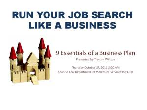 RUN YOUR JOB SEARCH LIKE A BUSINESS